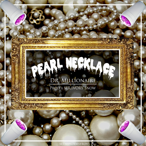 Pearl Necklace (prod. Mr.Ivory Snow)