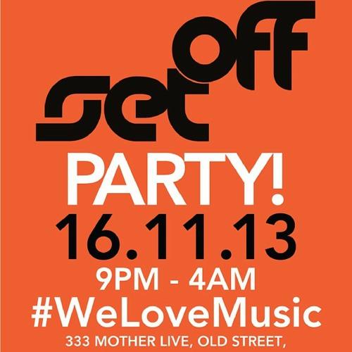 Set Off Party - 16.11.13 - Part Six