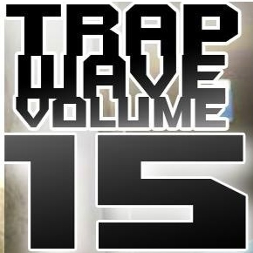 HODJ - Trap Wave Volume 15