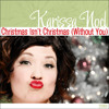 Christmas Isn't Christmas (Without You)