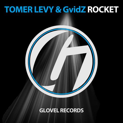 Tomer Levy & GvidZ - Rocket (Original Mix) [Out now]