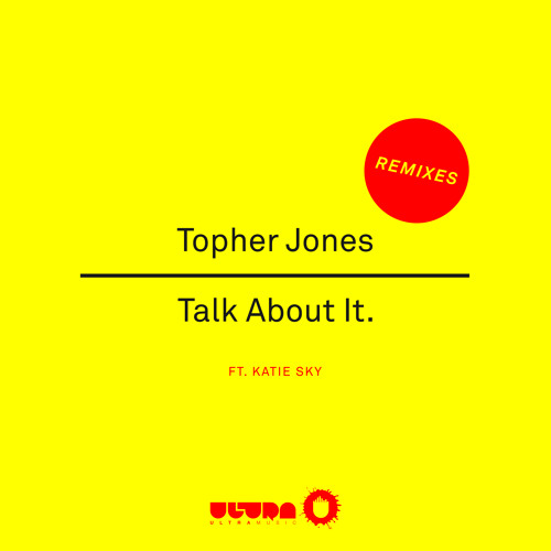 Talk About It feat. Katie Sky (Topher's Club Mix) [Ultra]
