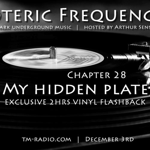 Arthur Sense - Esoteric Frequencies #028: My hidden Plate [December 2013] on tm-radio.com