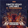 Dimitri Vegas & Like Mike ft Boostedkids - G.I.P.S.Y.