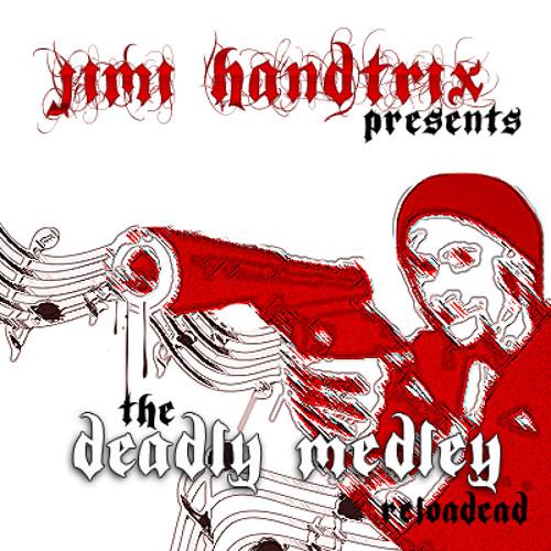 Jimi Handtrix - The Deadly Medley - Reloadead