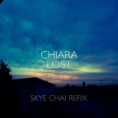 Chiara - Lost (Skye Chai Refix)
