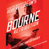 Robert Ludlum's (TM) The Bourne Retribution by Eric Van Lustbader, Read by Holter Graham