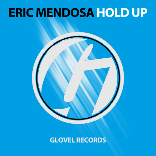 Eric Mendosa - Hold Up (Original Mix) [Out now]