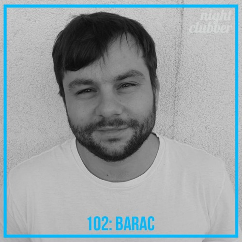 Barac, Nightclubber Podcast 102