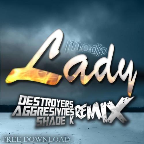 Modjo - Lady (Destroyers, Aggresivnes & Shade K Remix) FREE DOWNLOAD!