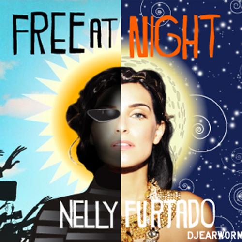 DJ Earworm & Nelly Furtado - Free at night