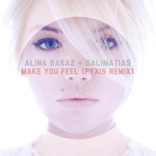 Alina Baraz & Galimatias - Make You Feel (Pyxis Remix)