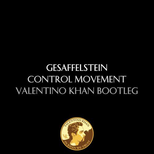 Gesaffelstein - Control Movement (Valentino Khan Bootleg)