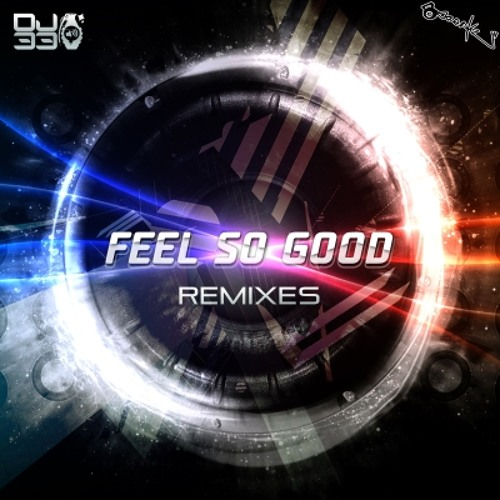 DJ 33 - Feel So Good (September 2013 Mix)