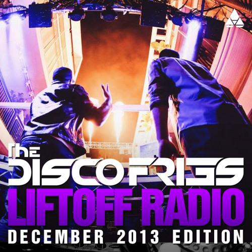 Disco Fries - Liftoff Radio [December 2013 Edition]