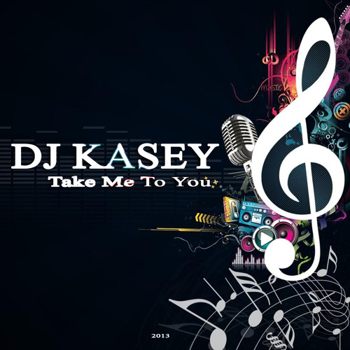 Dj Kasey - Take Me To You (Original Mix) ***FREE DOWNLOAD***