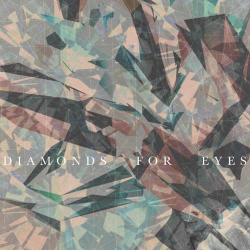 Diamonds For Eyes