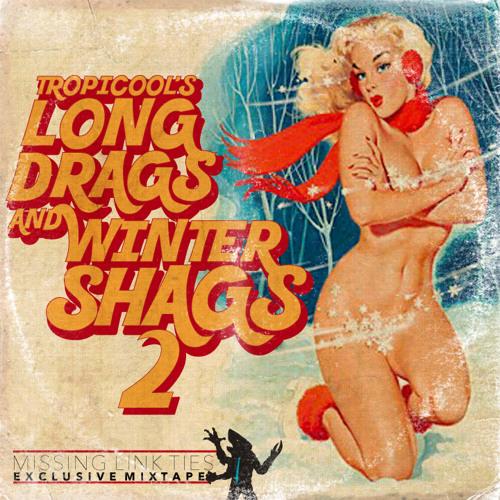 Long Drags & Winter Shags Vol. 2