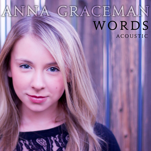 Words (Acoustic) by Anna Graceman