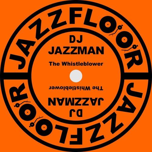 DJ JAZZMAN - The Whistleblower