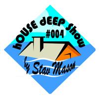 #004 hOUSE dEEP Show - By Stav Mason