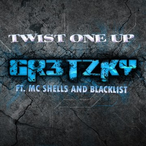 Twist One Up Ft. MC Shells and Blacklist