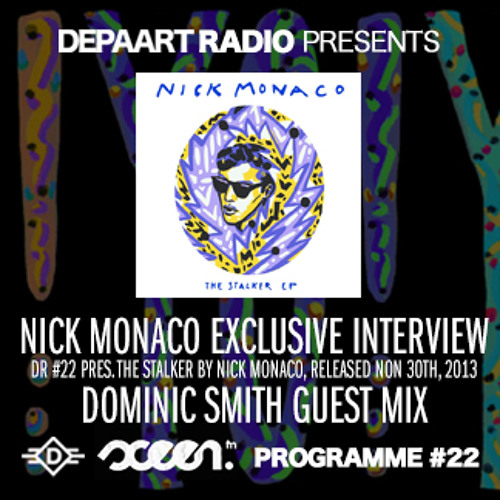 Depaart Radio #22 pres. The Stalker by Nick Monaco + a guest mix by Dominic Smith