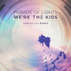 Parade of Lights – We're the Kids (Adrian Lux Remix)