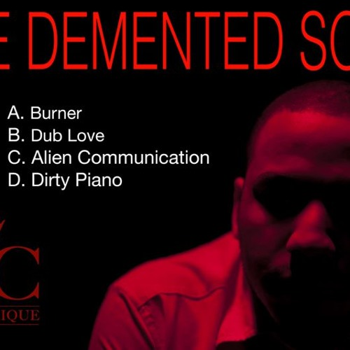 The Demented Soul Ep (Forth Coming on Dub Clinique)