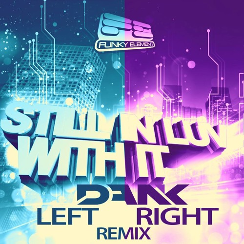 DANK & jACQ ft. Chamillionaire - Still In Luv With It (Left/Right Remix) * FREE DOWNLOAD!!