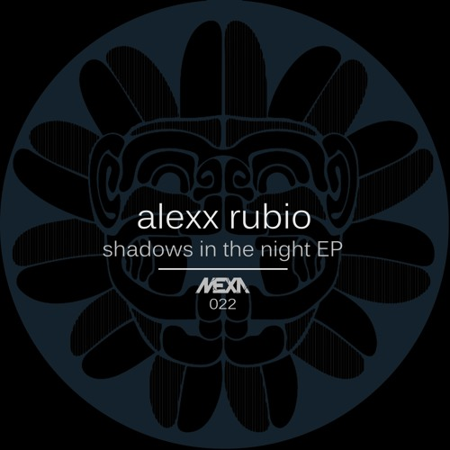 Alexx Rubio feat. Louie Fresco - Shadows In The Night (Original Mix) PREVIEW