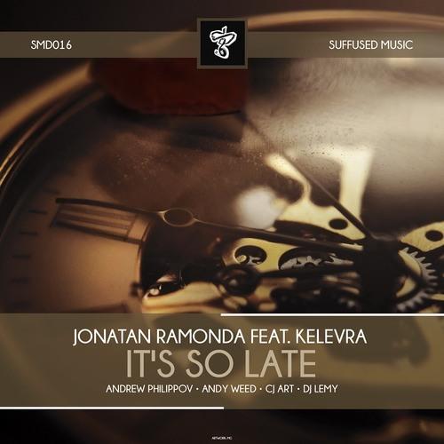 Jonatan Ramonda Feat Kelevra - It's So Late (Original Mix) [Suffsed Music]