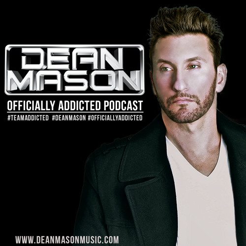 Dean Mason - Officially Addicted Podcast #05