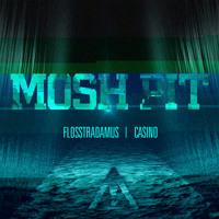 Flosstradamus - Mosh Pit (Ft. Casino)