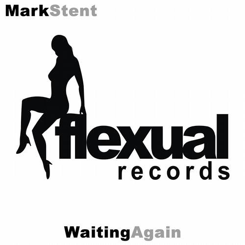 Mark Stent - Waiting Again (Feeboy Still Waiting Remix) [Flexual Records]
