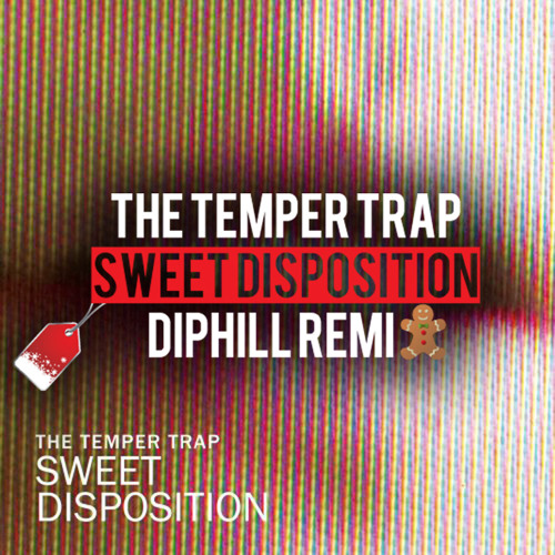 The Temper Trap - Sweet Disposition (diphill Remix) ***FREE DOWNLOAD***
