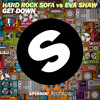 Hard Rock Sofa vs Eva Shaw - Get Down (Available December 30th)