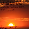 Mahala Podcast #005 - J-Slyde - For The Sun