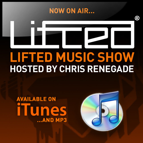 Lifted Music Show 023 - hosted by Chris Renegade