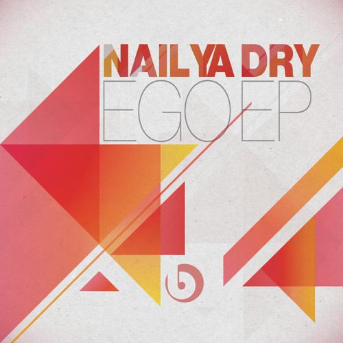 Nail Ya Dry - Ego