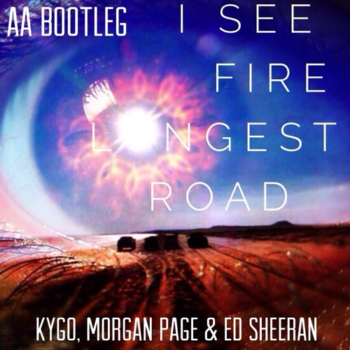 Kygo, Morgan Page & Ed Sheeran - I See Fire (AA 'Longest Road' Bootleg)