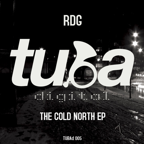 TUBAd 005 :: RDG - The Cold North EP [OUT NOW]