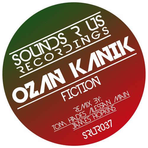 Ozan Kanik - Fiction (Sounds R Us Recordings)