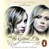 Richelle Mead: Bloodlines - Golden Lily (Audiobook extract) read by Emily Shaffer