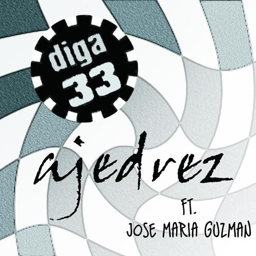 DIGA 33  - Ajedrez   (feat. Jose María Guzmán) -