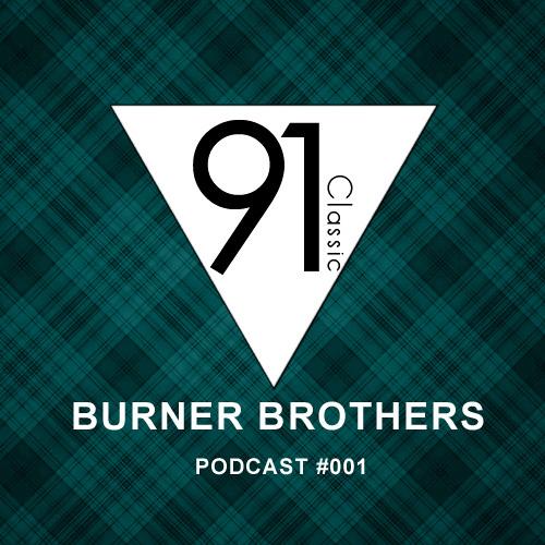 Classic 91 Podcast #001 - Burner Brothers