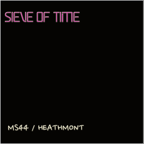 Sieve of Time (Heathmont Mix) [Free Download 12.12.12]