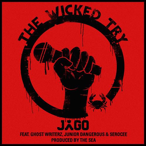 Jago feat. Ghost Writerz, Jnr. Dangerous & Serocee - The Wicked Try DJ VADIM REMIX