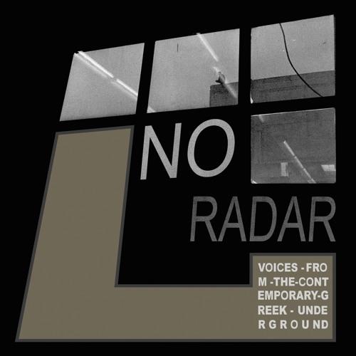"""No Radar"" (Voices From The Contemporary Greek Underground) (2013)"