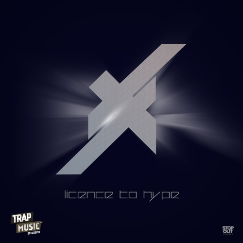 Licence To Hype by Fixxa - TrapMusic.NET Exclusive